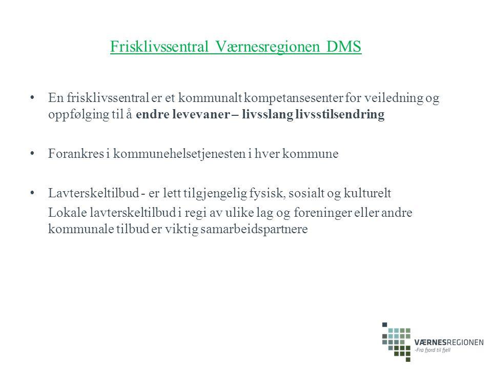 Frisklivssentral Værnesregionen DMS En frisklivssentral er et kommunalt kompetansesenter for veiledning og oppfølging til å endre levevaner – livsslan
