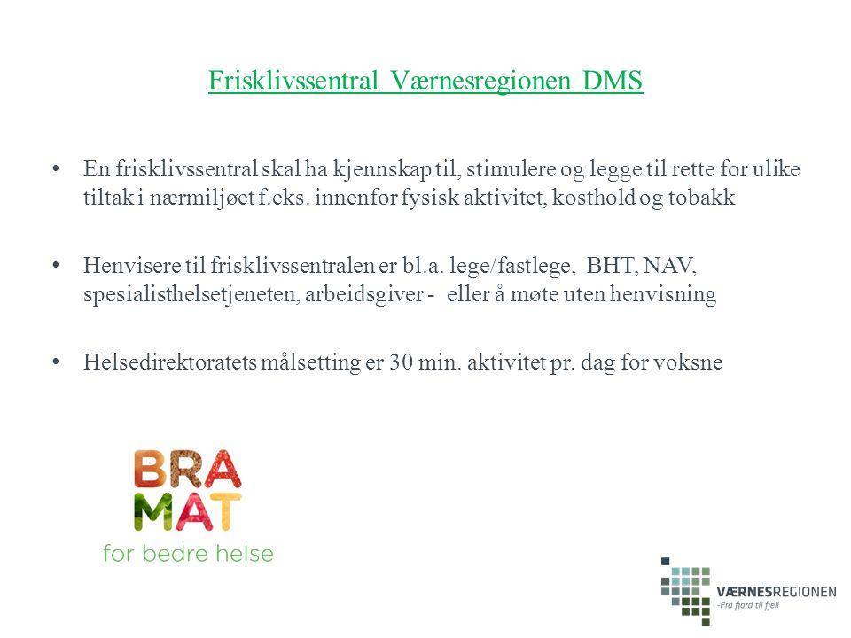 Frisklivssentral Værnesregionen DMS En frisklivssentral skal ha kjennskap til, stimulere og legge til rette for ulike tiltak i nærmiljøet f.eks. innen
