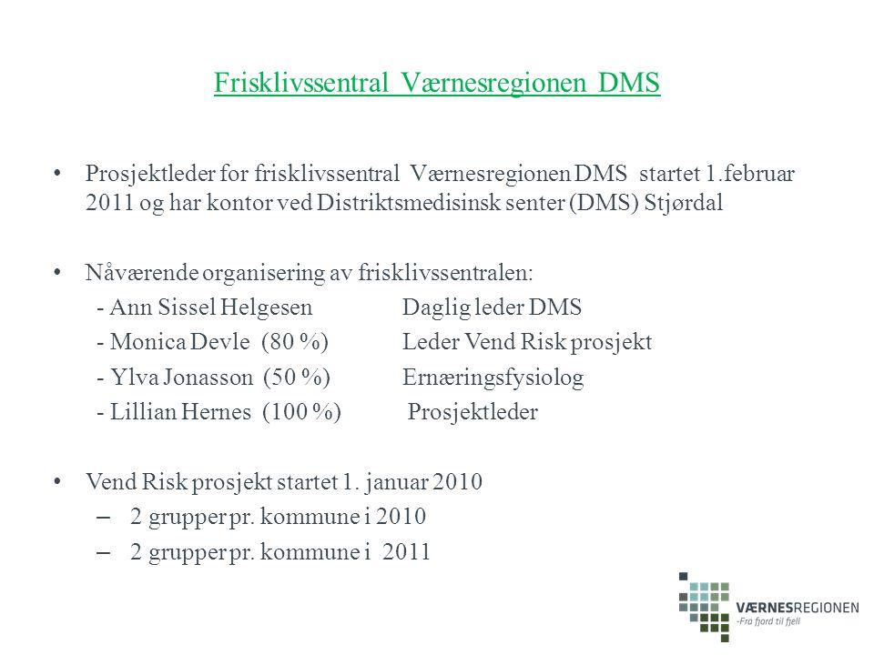 Frisklivssentral Værnesregionen DMS Prosjektleder for frisklivssentral Værnesregionen DMS startet 1.februar 2011 og har kontor ved Distriktsmedisinsk