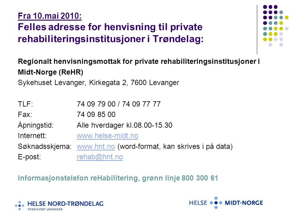 Fra 10.mai 2010: Felles adresse for henvisning til private rehabiliteringsinstitusjoner i Trøndelag: Regionalt henvisningsmottak for private rehabilit