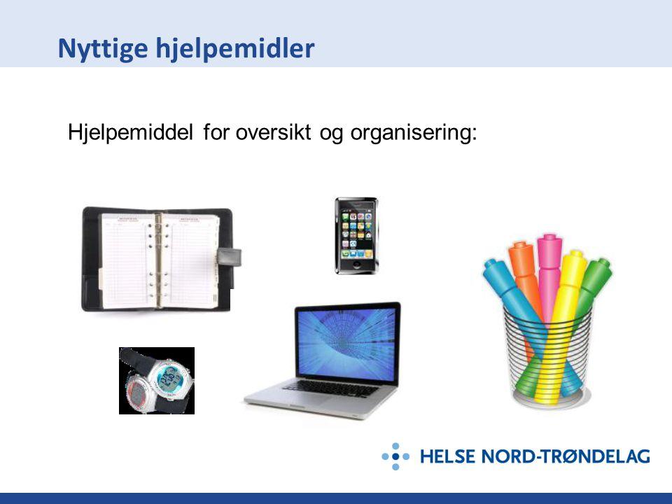 Nyttige hjelpemidler Hjelpemiddel for oversikt og organisering: