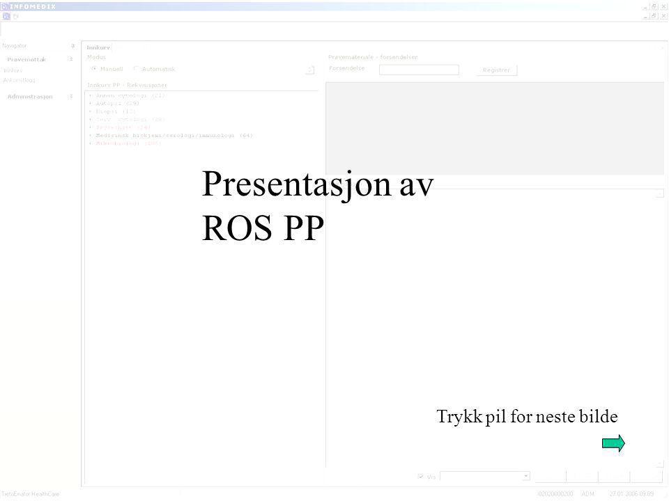 UserID = ditt fødselsnummer Password= samme som NSL System = PA Unit = TRFL Åpne programmet RoS PP produksjon fra startmenyen.