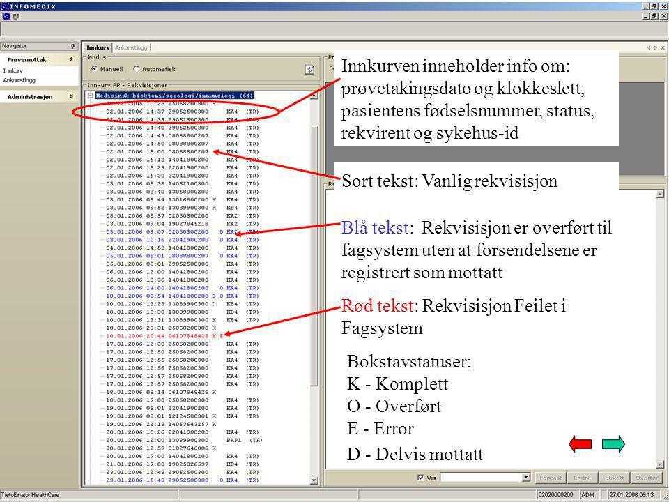 Kursoren må stå her for scanning En forsendelse kan også registreres ved å taste inn forsendelsens prøvenummer (14 siffer, uten bindestrek).