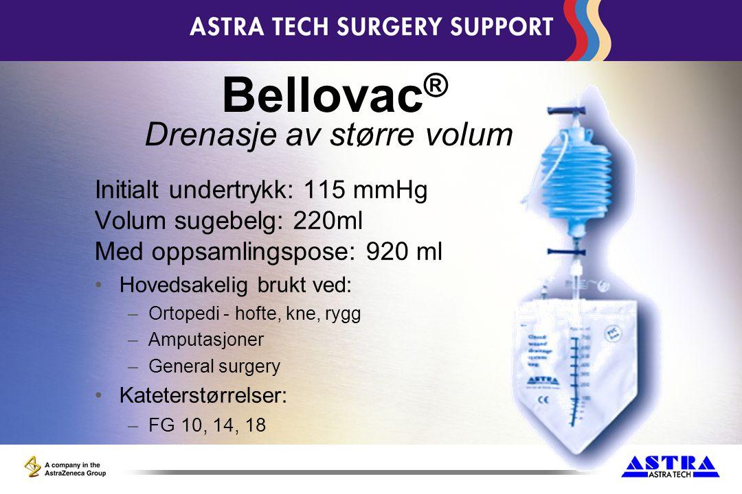 Initialt undertrykk: 115 mmHg Volum sugebelg: 220ml Med oppsamlingspose: 920 ml Hovedsakelig brukt ved: –Ortopedi - hofte, kne, rygg –Amputasjoner –Ge