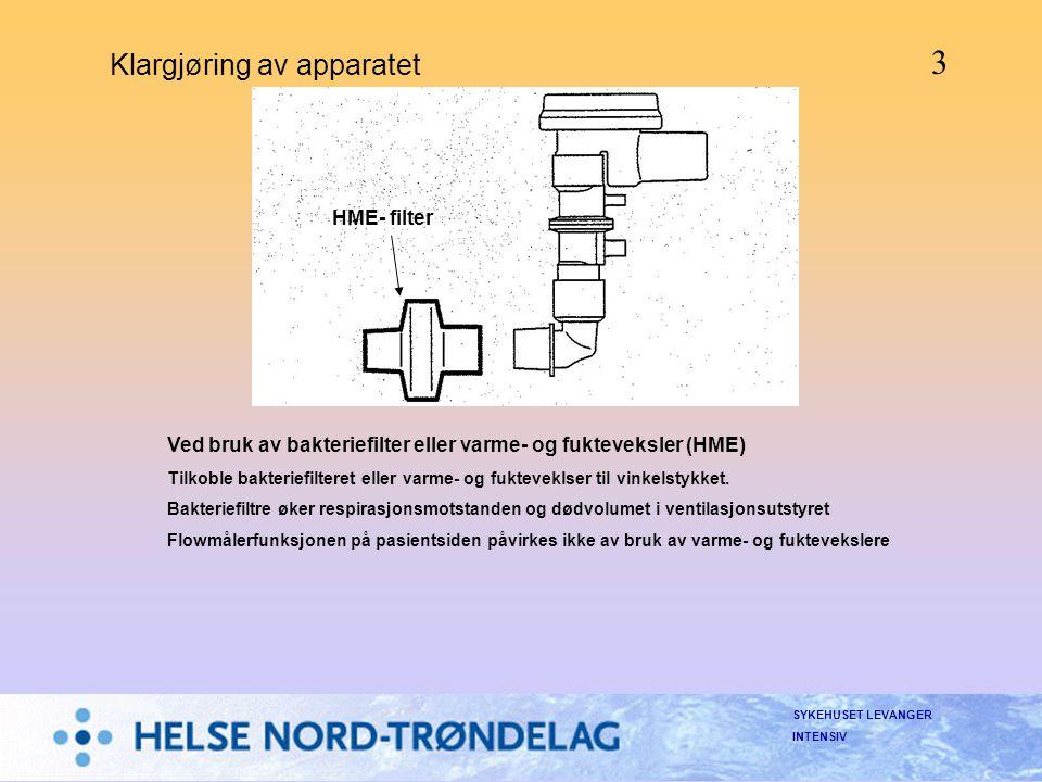 SYKEHUSET LEVANGER INTENSIV Klargjøring av apparatet Ved bruk av bakteriefilter eller varme- og fukteveksler (HME) Tilkoble bakteriefilteret eller var