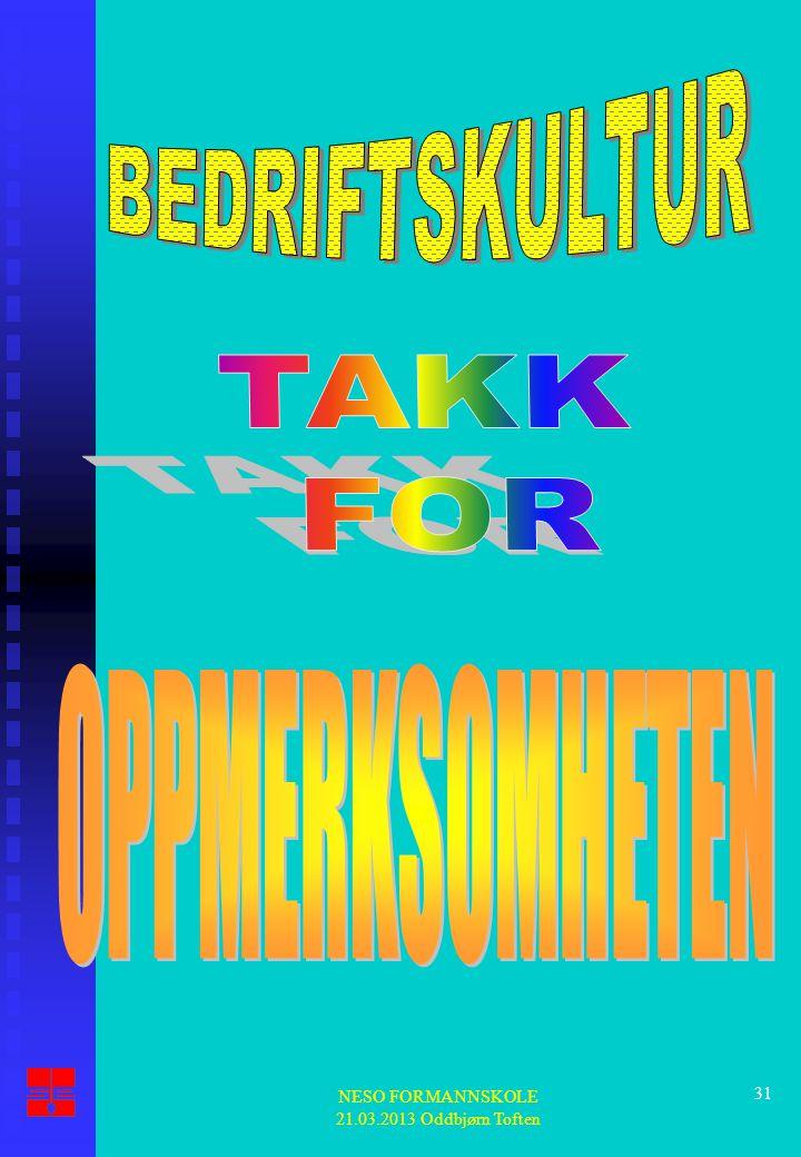 NESO FORMANNSKOLE 21.03.2013 Oddbjørn Toften 31