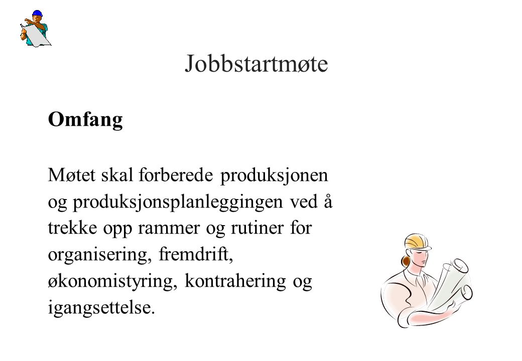 Jobbstartmøte Beskrivelse 1.Generell prosjektbeskrivelse 2.