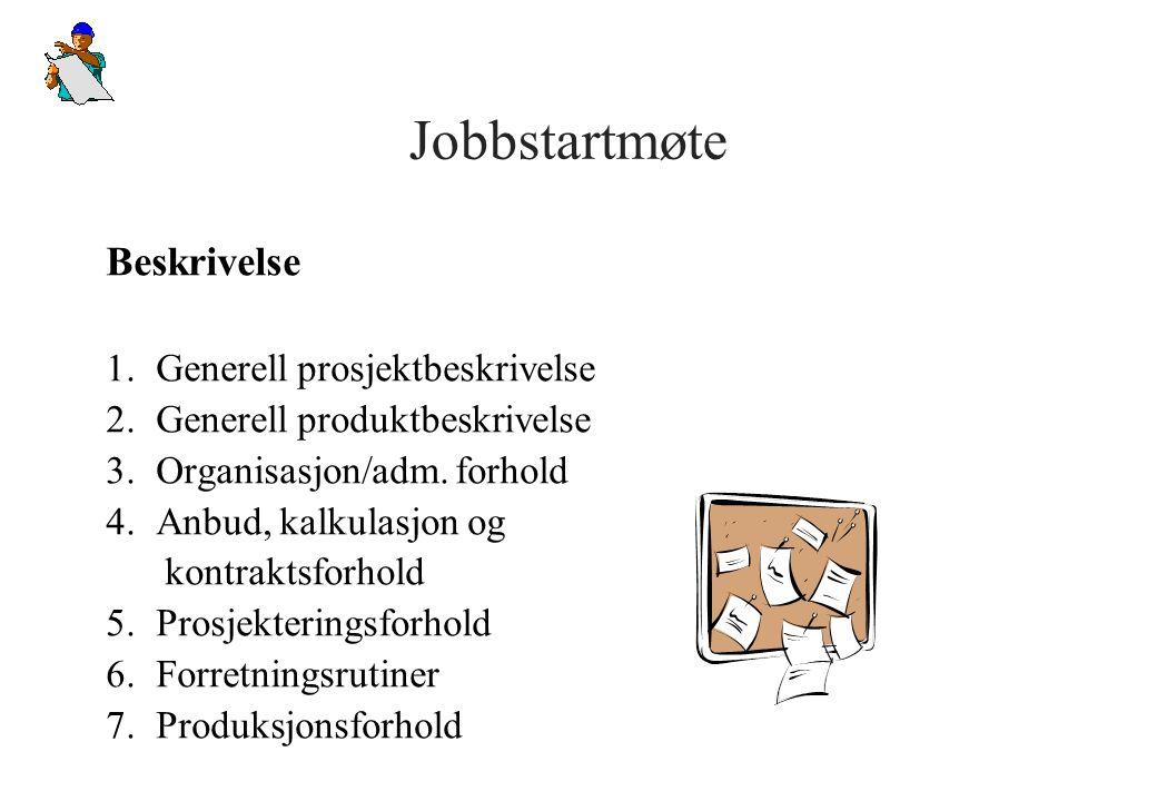 Jobbstartmøte Beskrivelse 1. Generell prosjektbeskrivelse 2.