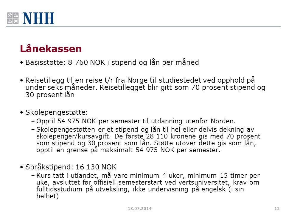 Lånekassen Basisstøtte: 8 760 NOK i stipend og lån per måned Reisetillegg til en reise t/r fra Norge til studiestedet ved opphold på under seks månede