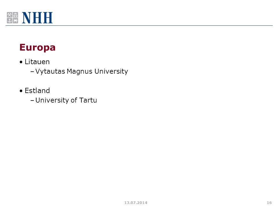 Europa Litauen –Vytautas Magnus University Estland –University of Tartu 13.07.201416