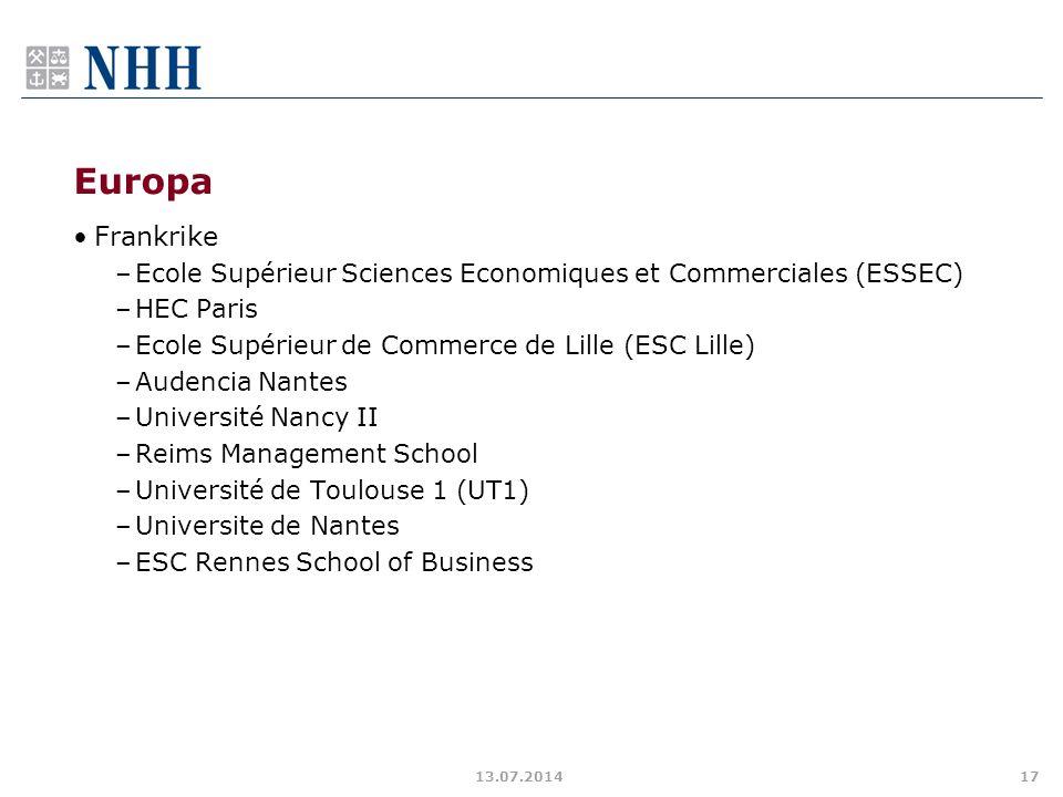Europa Frankrike –Ecole Supérieur Sciences Economiques et Commerciales (ESSEC) –HEC Paris –Ecole Supérieur de Commerce de Lille (ESC Lille) –Audencia