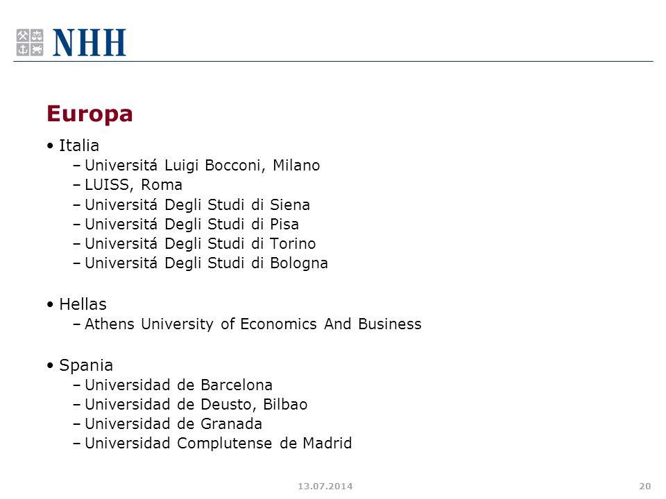 Europa Italia –Universitá Luigi Bocconi, Milano –LUISS, Roma –Universitá Degli Studi di Siena –Universitá Degli Studi di Pisa –Universitá Degli Studi