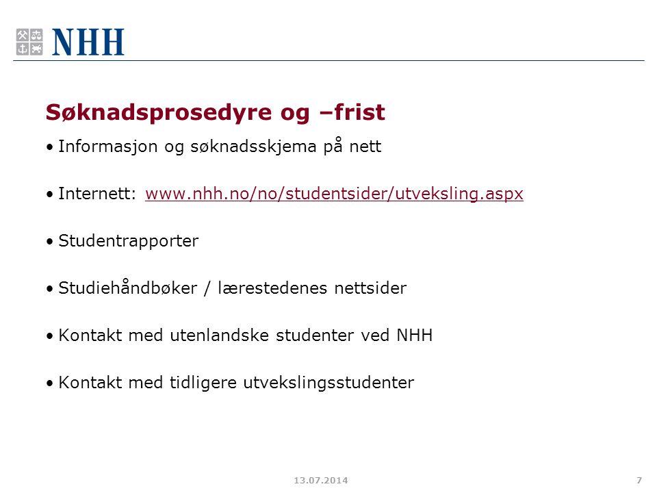 Søknadsprosedyre og –frist Informasjon og søknadsskjema på nett Internett: www.nhh.no/no/studentsider/utveksling.aspxwww.nhh.no/no/studentsider/utveks