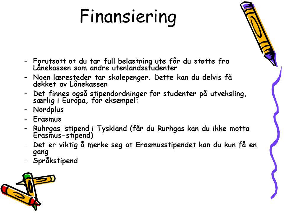 Finansiering –Forutsatt at du tar full belastning ute får du støtte fra Lånekassen som andre utenlandsstudenter –Noen læresteder tar skolepenger. Dett