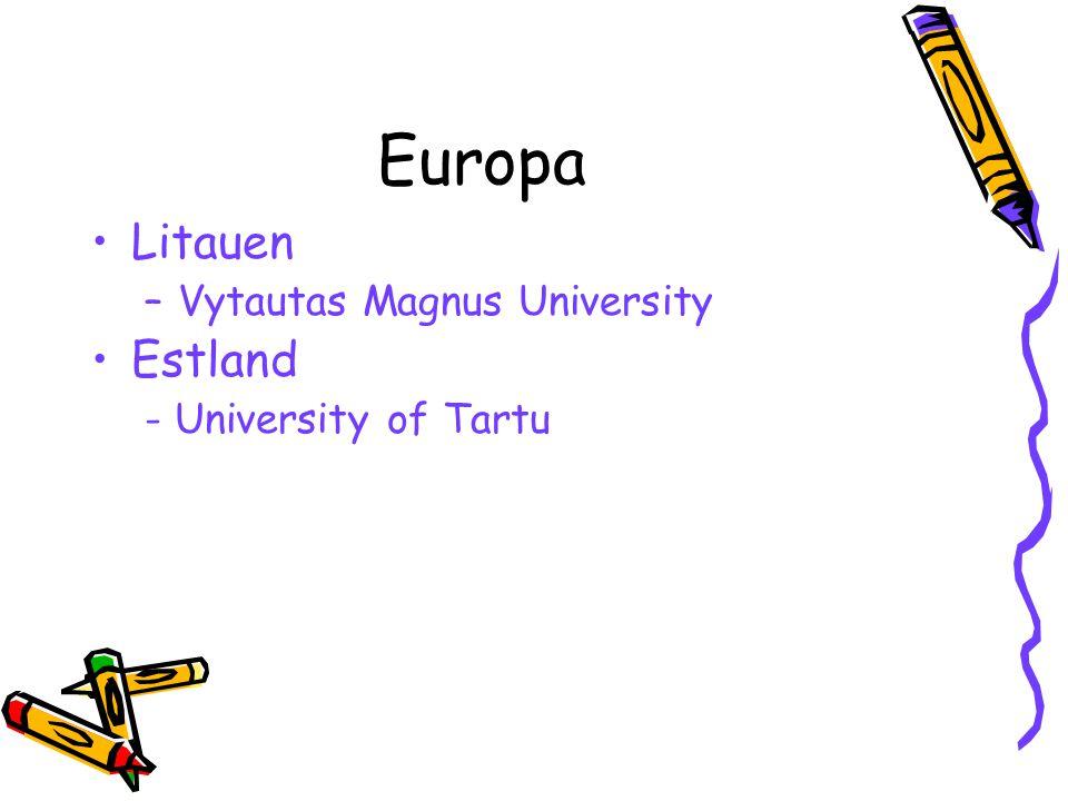 Europa Litauen –Vytautas Magnus University Estland - University of Tartu
