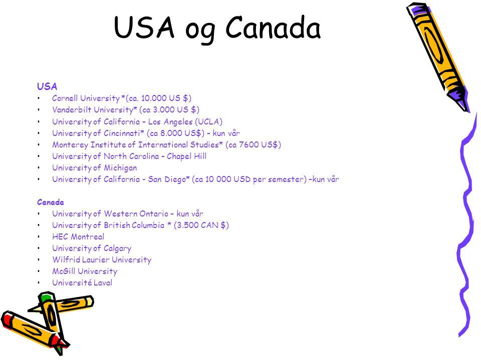 USA og Canada USA Cornell University *(ca. 10.000 US $) Vanderbilt University* (ca 3.000 US $) University of California – Los Angeles (UCLA) Universit