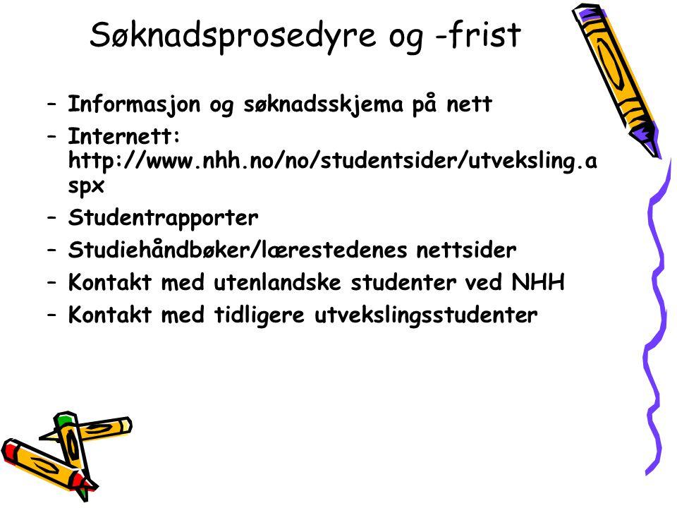 Søknadsprosedyre og -frist –Informasjon og søknadsskjema på nett –Internett: http://www.nhh.no/no/studentsider/utveksling.a spx –Studentrapporter –Stu