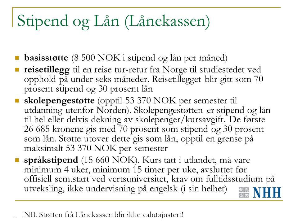 Stipend og Lån (Lånekassen) basisstøtte (8 500 NOK i stipend og lån per måned) reisetillegg til en reise tur-retur fra Norge til studiestedet ved opphold på under seks måneder.