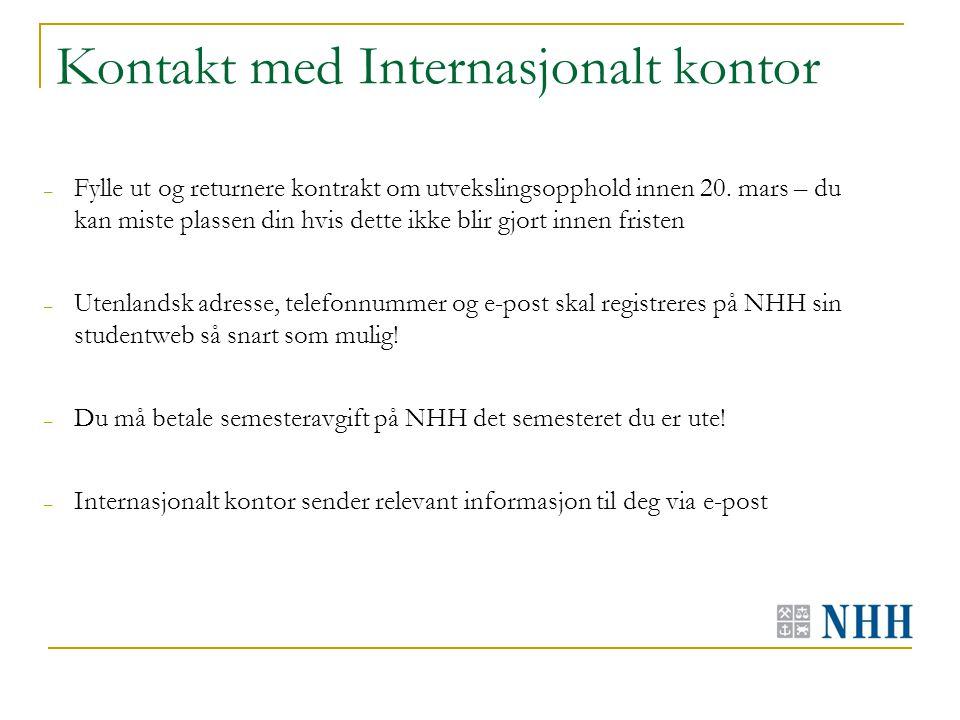Kontakt med Internasjonalt kontor – Fylle ut og returnere kontrakt om utvekslingsopphold innen 20.