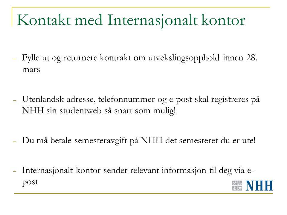 Kontakt med Internasjonalt kontor – Fylle ut og returnere kontrakt om utvekslingsopphold innen 28.