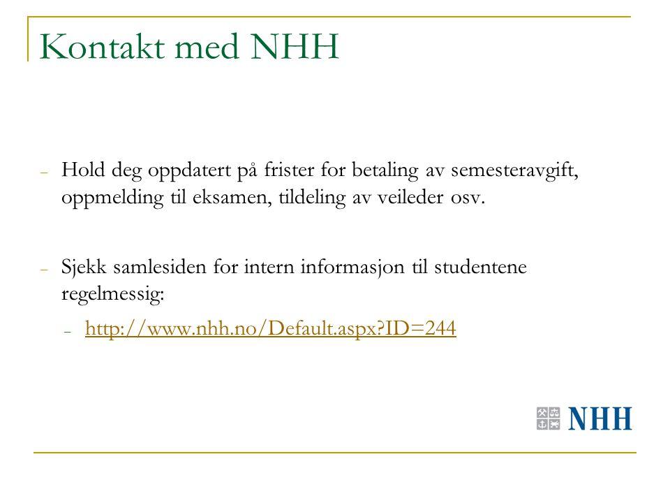 Kontakt med NHH – Hold deg oppdatert på frister for betaling av semesteravgift, oppmelding til eksamen, tildeling av veileder osv.