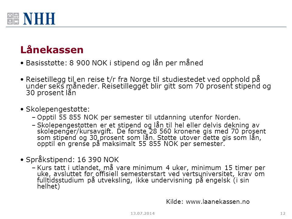 Lånekassen Basisstøtte: 8 900 NOK i stipend og lån per måned Reisetillegg til en reise t/r fra Norge til studiestedet ved opphold på under seks måneder.