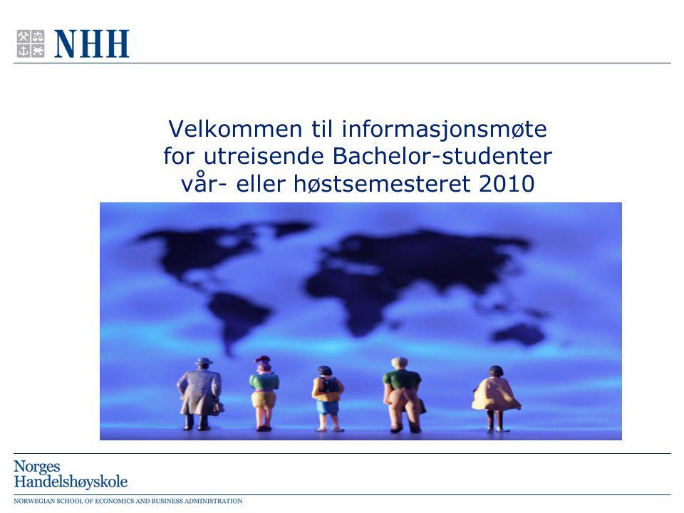 Velkommen til informasjonsmøte for utreisende Bachelor-studenter vår- eller høstsemesteret 2010