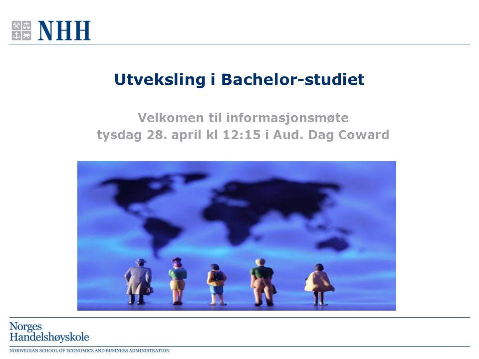 Utveksling i Bachelor-studiet Velkomen til informasjonsmøte tysdag 28.