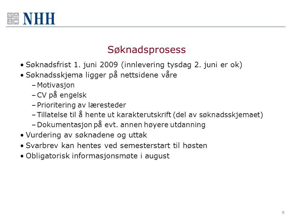 8 Søknadsfrist 1. juni 2009 (innlevering tysdag 2.