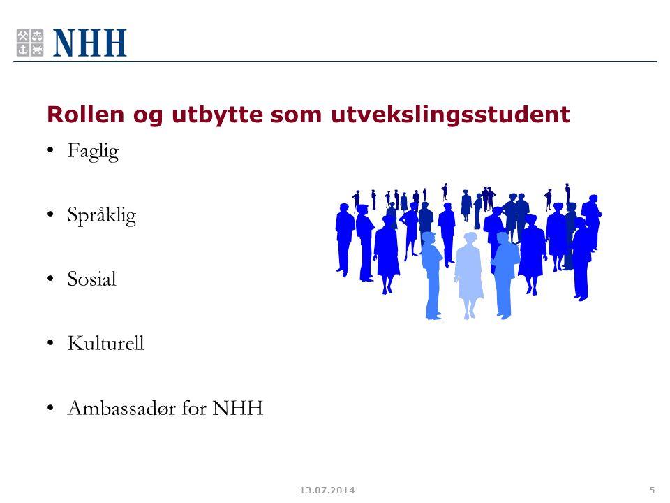 Rollen og utbytte som utvekslingsstudent Faglig Språklig Sosial Kulturell Ambassadør for NHH 13.07.20145