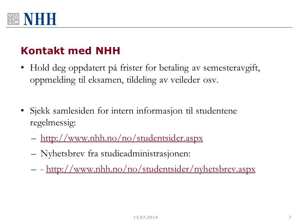 Kontakt med NHH Hold deg oppdatert på frister for betaling av semesteravgift, oppmelding til eksamen, tildeling av veileder osv. Sjekk samlesiden for