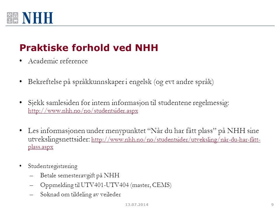 Praktiske forhold ved NHH Academic reference Bekreftelse på språkkunnskaper i engelsk (og evt andre språk) Sjekk samlesiden for intern informasjon til