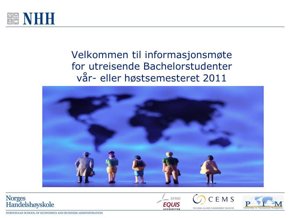 Velkommen til informasjonsmøte for utreisende Bachelorstudenter vår- eller høstsemesteret 2011