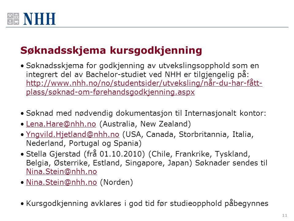 11 Søknadsskjema kursgodkjenning Søknadsskjema for godkjenning av utvekslingsopphold som en integrert del av Bachelor-studiet ved NHH er tilgjengelig