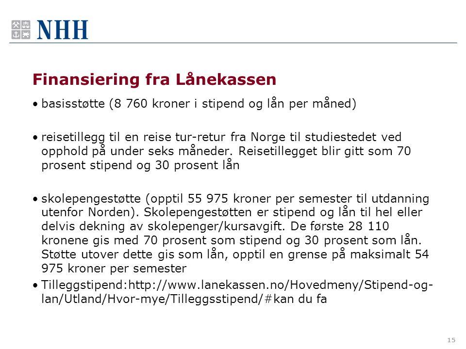 15 Finansiering fra Lånekassen basisstøtte (8 760 kroner i stipend og lån per måned) reisetillegg til en reise tur-retur fra Norge til studiestedet ve