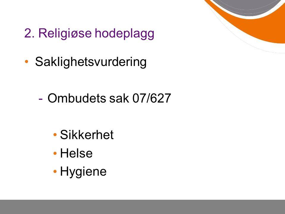 Saklighetsvurdering -Ombudets sak 07/627 Sikkerhet Helse Hygiene