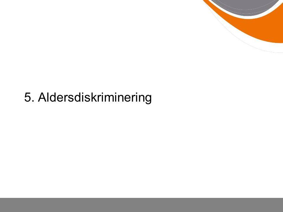 5. Aldersdiskriminering