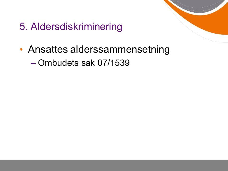 Ansattes alderssammensetning –Ombudets sak 07/1539
