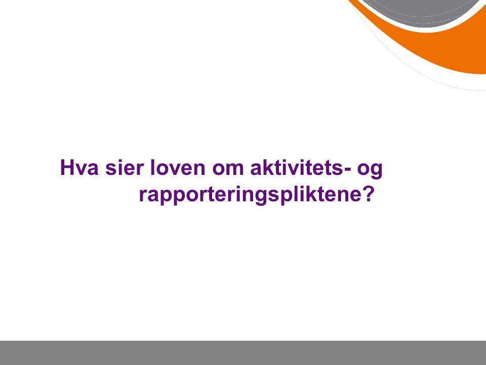 Hva sier loven om aktivitets- og rapporteringspliktene