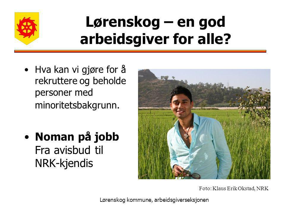 Lørenskog kommune, arbeidsgiverseksjonen Lørenskog – en god arbeidsgiver for alle.