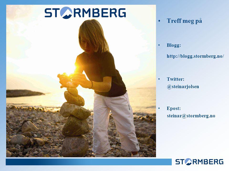 Treff meg på Blogg: http://blogg.stormberg.no/ Twitter: @steinarjolsen Epost: steinar@stormberg.no