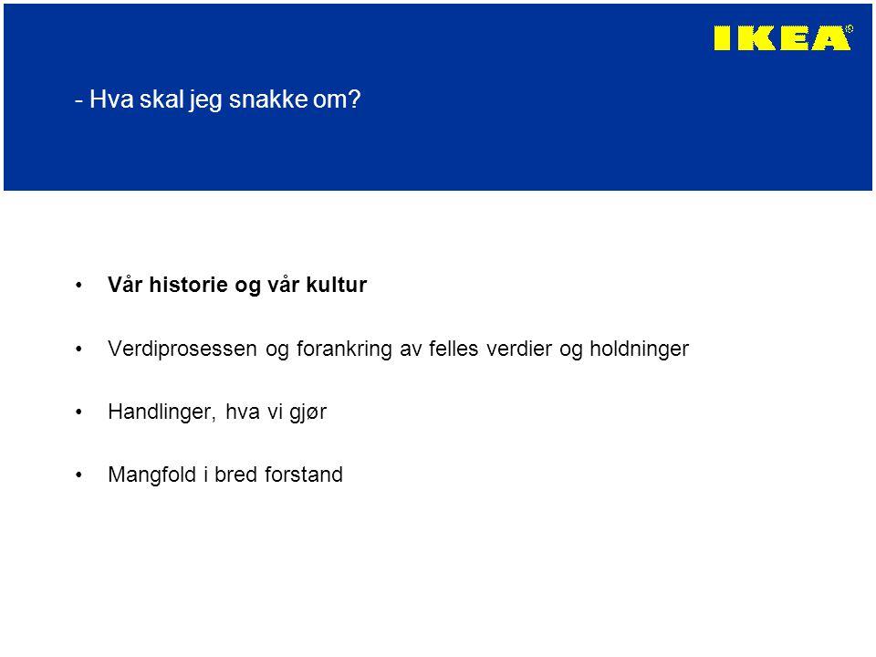 En møbelhandlers testamente 1.Produktene er vår identitet 2.IKEA-ånden.