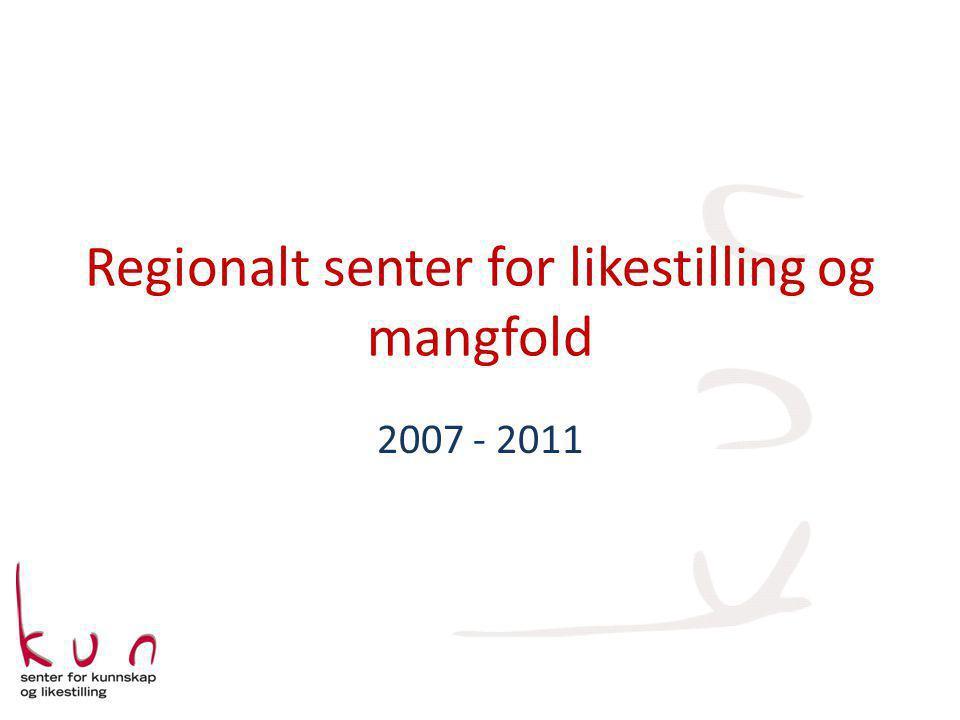 Regionalt senter for likestilling og mangfold 2007 - 2011