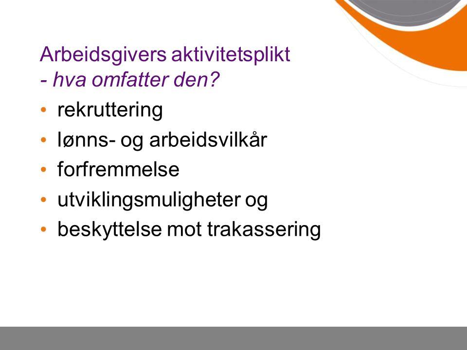 rekruttering lønns- og arbeidsvilkår forfremmelse utviklingsmuligheter og beskyttelse mot trakassering