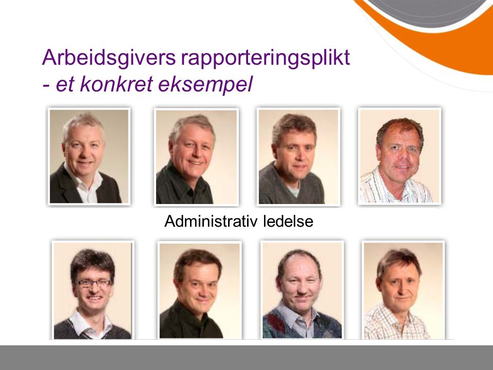 Arbeidsgivers rapporteringsplikt - et konkret eksempel Administrativ ledelse