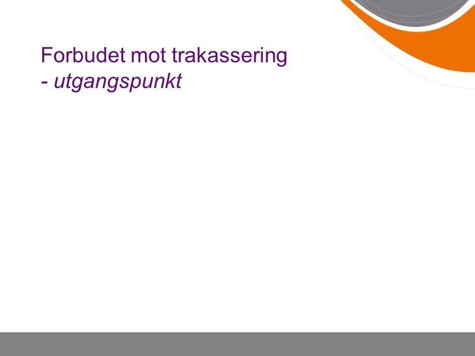 Forbudet mot trakassering - utgangspunkt