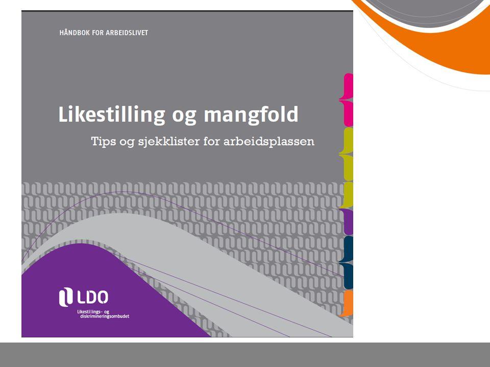 Håndbok for aktivt likestillingsarbeid Diskrimineringsjuss med eksempler og definisjoner Sjekklister Veiledning på rapportering