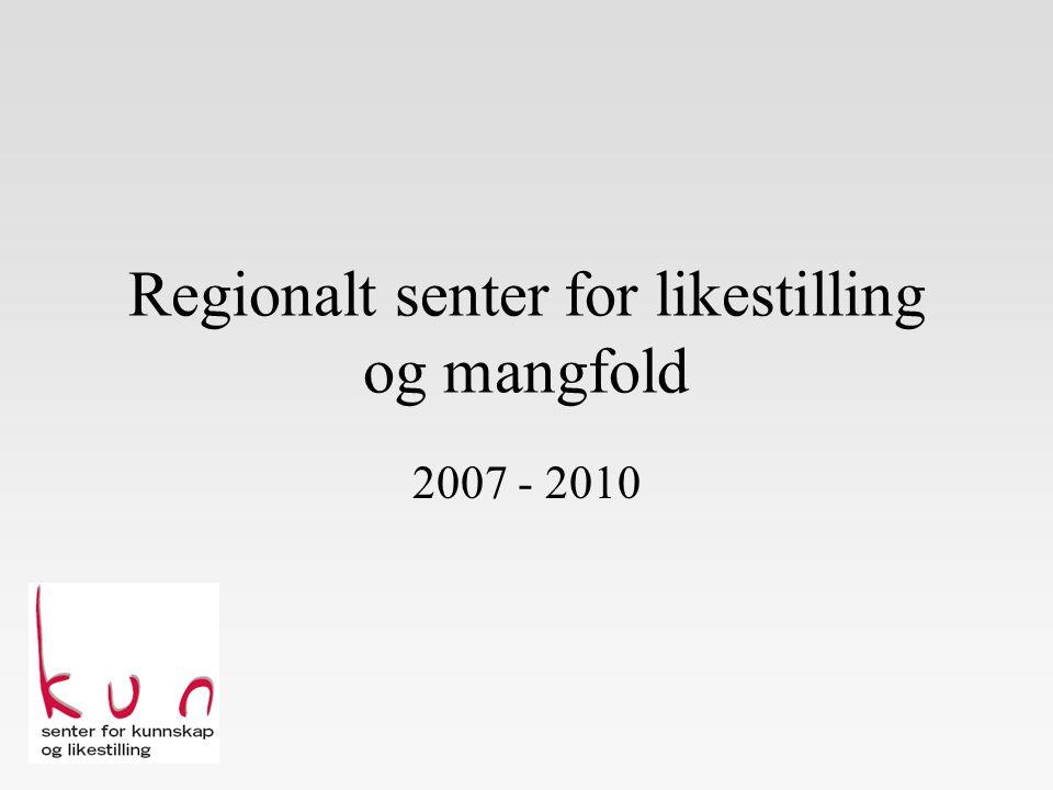 Regionalt senter for likestilling og mangfold 2007 - 2010