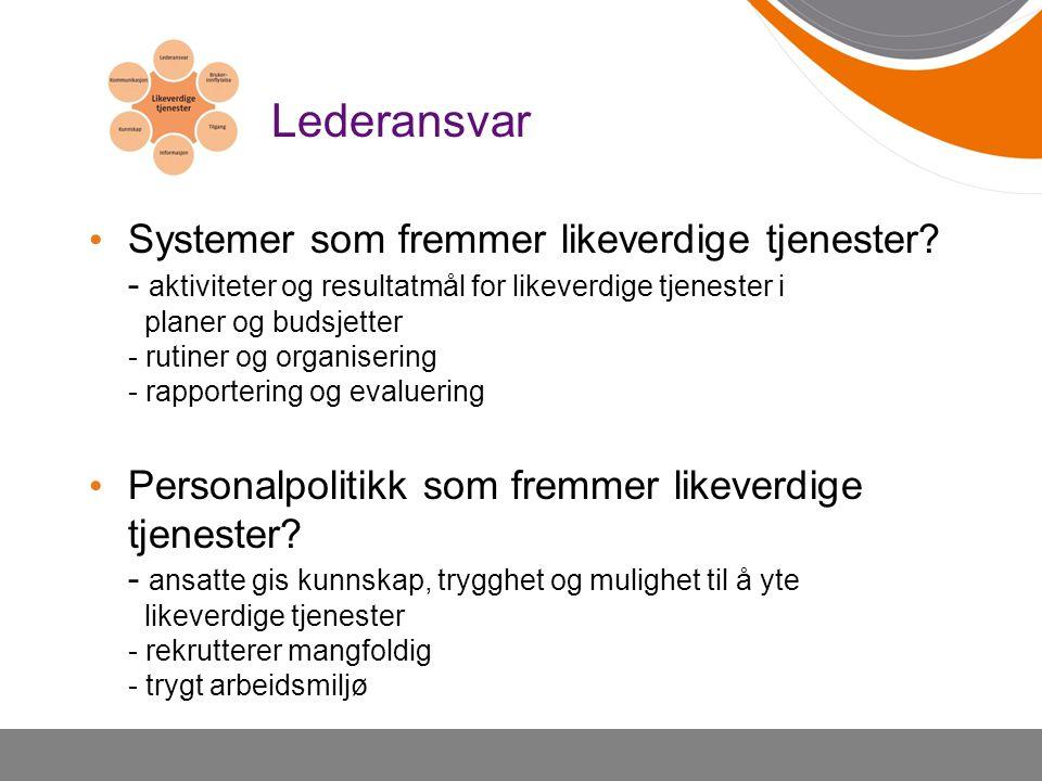 Lederansvar Systemer som fremmer likeverdige tjenester? - aktiviteter og resultatmål for likeverdige tjenester i planer og budsjetter - rutiner og org