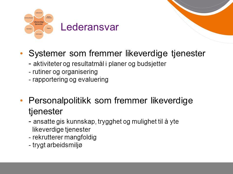 Lederansvar Systemer som fremmer likeverdige tjenester - aktiviteter og resultatmål i planer og budsjetter - rutiner og organisering - rapportering og